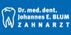 Kundenlogo von Blum Johannes E. Dr. med. dent. Zahnarzt